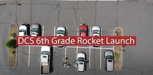 6th Grade Annual Rocket Launch