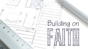 Building on Faith Update