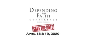 Defending the Faith Conference - POSTPONED